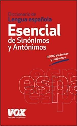 DICCIONARIO ESENCIAL DE SINONIMOS Y ANTONIMOS